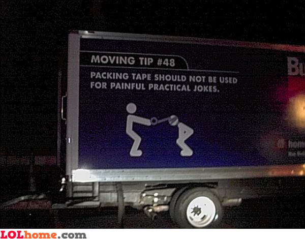 Packing tape should not be used for painful practical jokes