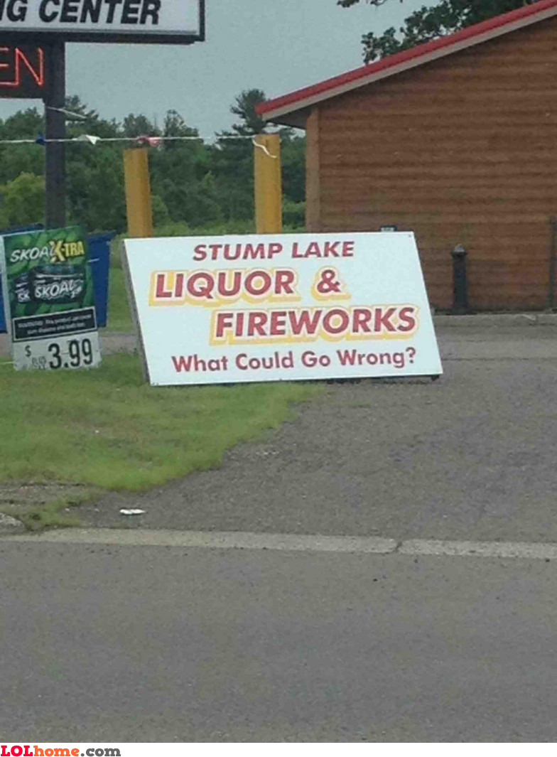 Liquor and fireworks