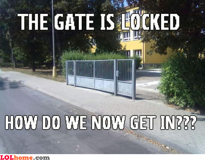 The gate is locked
