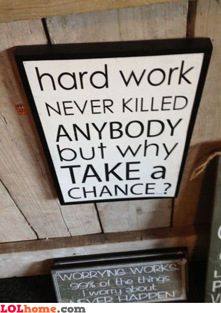 Hard work may kill