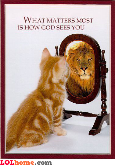 What atters most is how God sees you