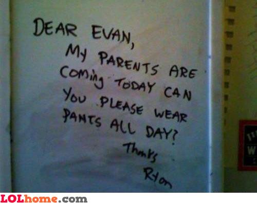 Wear pants