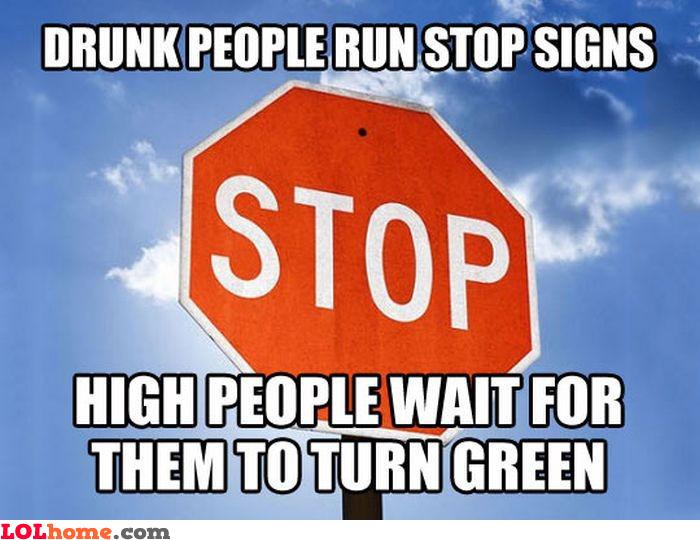Better be high then drunk