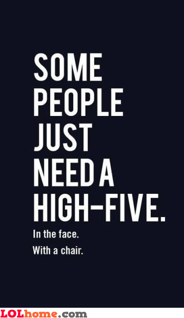 You just need a high five