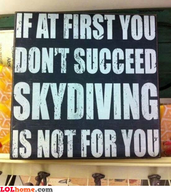 Skydiving not for you