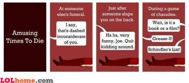 Bad times to die