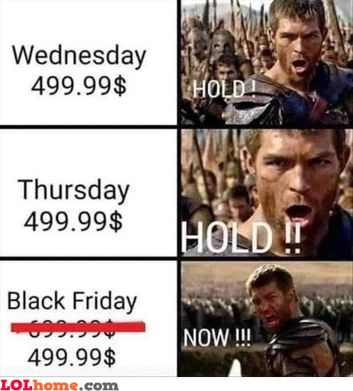Black Friday deals be like