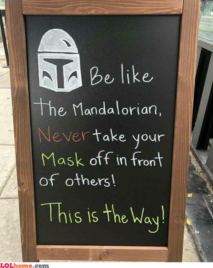 Be like the Mandalorian