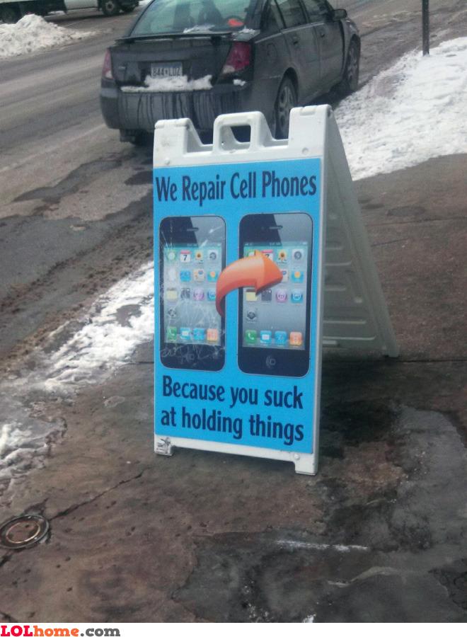 We repair cell phones