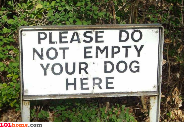 Don't empty your dog