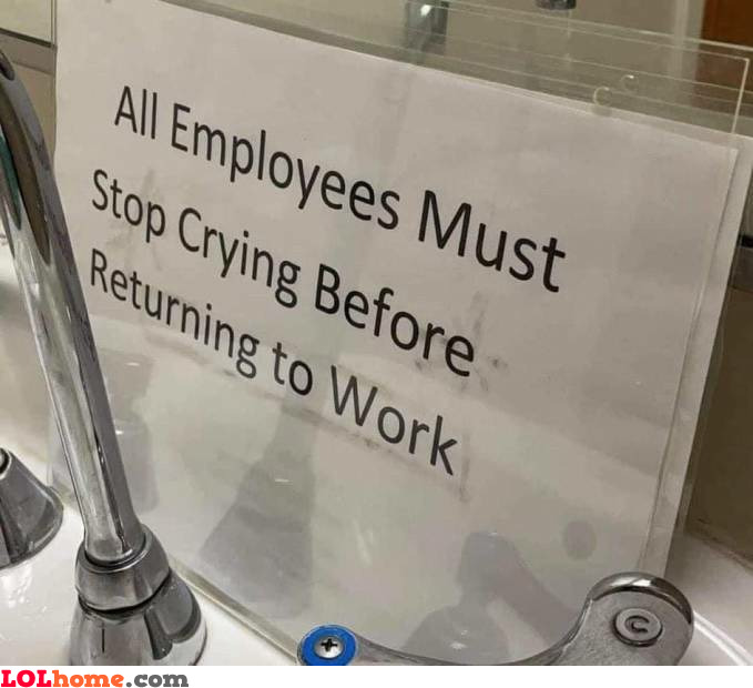 Employees must stop crying