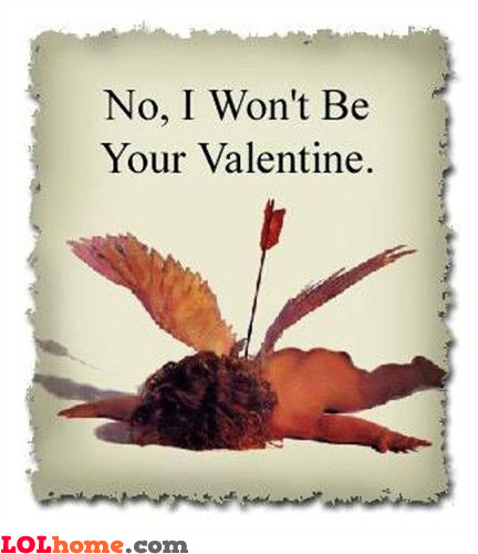 No I Won't Be Your Valentine