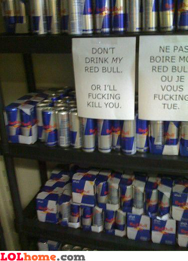 Don't drink my red bull