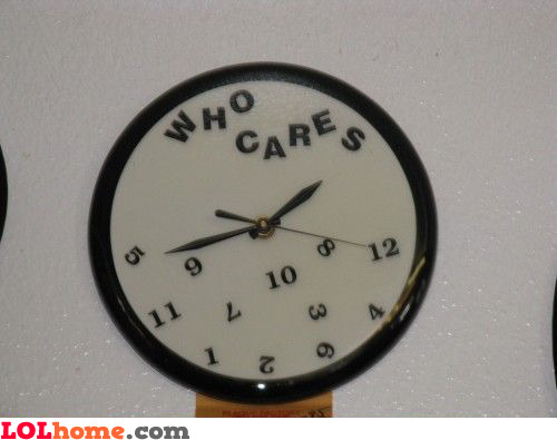 Who cares about the time?