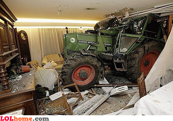 Don't bring the tractor in the house