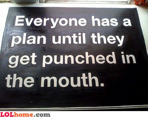 Everyone has a plan