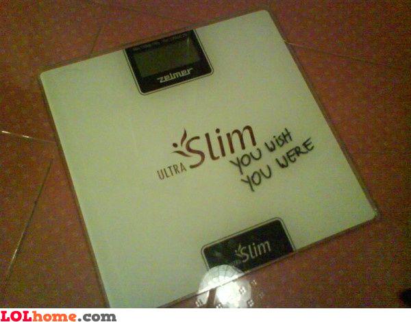 You wish you were ultra slim