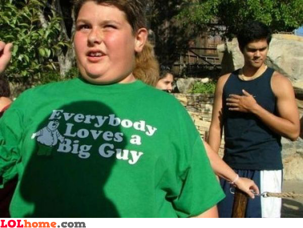 Everybody loves a big guy
