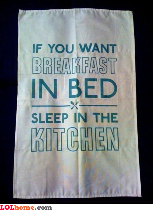 You want Breakfast in bed?