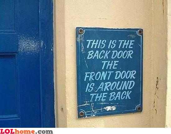 The front door is around the back