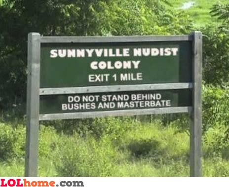 Do not stand behind bushes