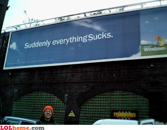 Suddenly everything sucks