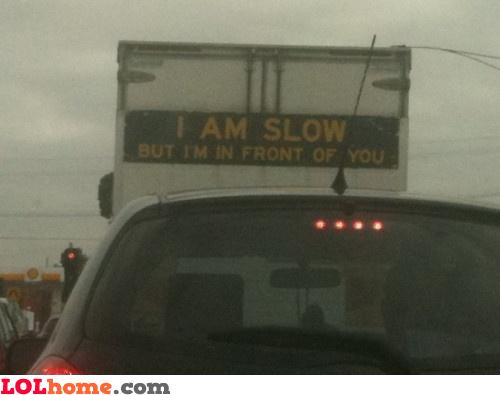 I am slow