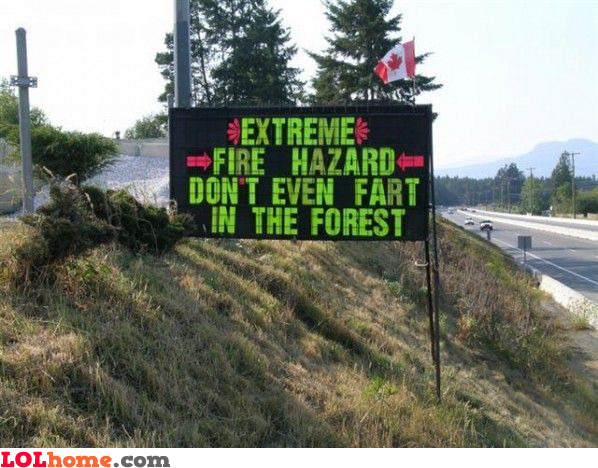 Don't fart in the woods