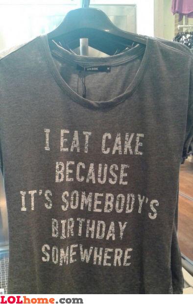 Reason I eat cake