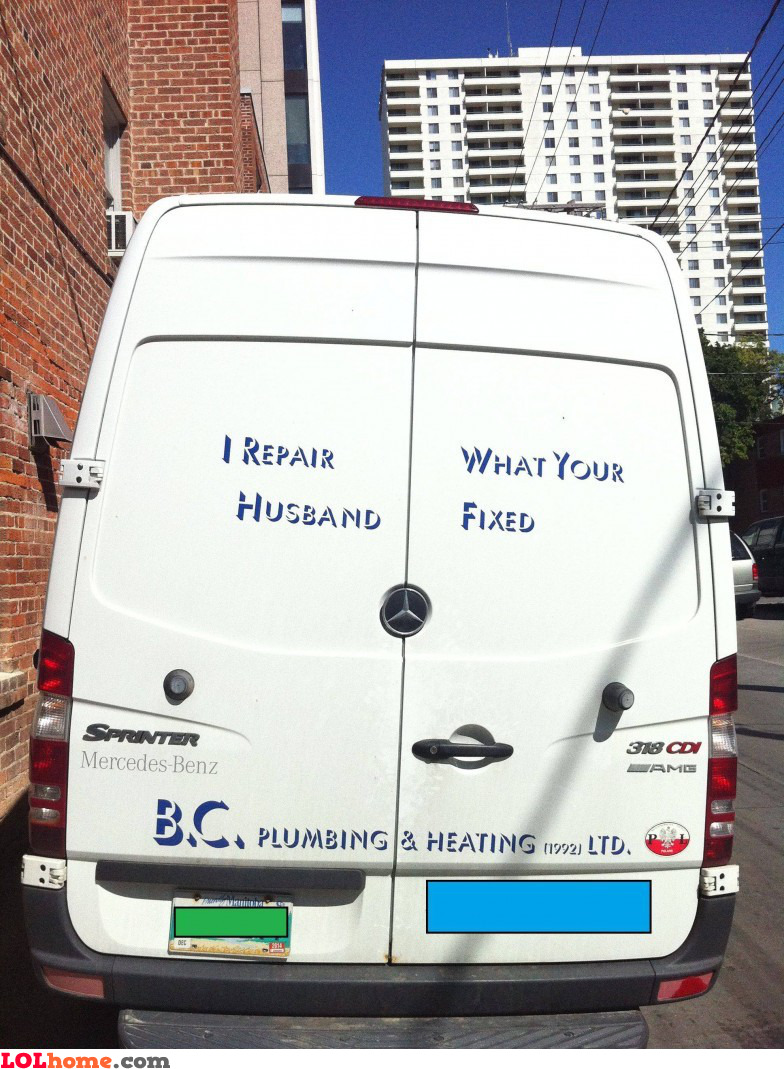 I repair what your husband fixed
