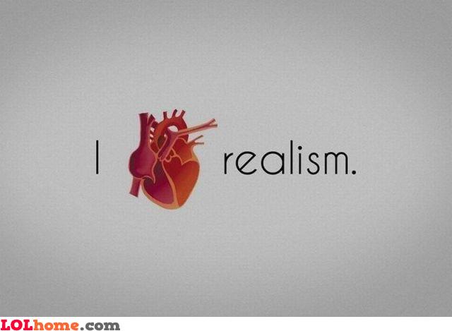 I love realism