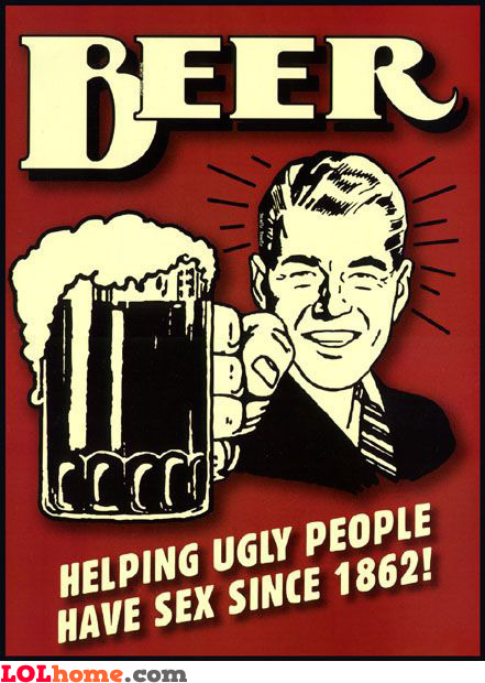 funny ugly people. beer - helping ugly people
