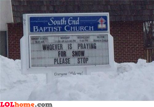 Stop praying for snow
