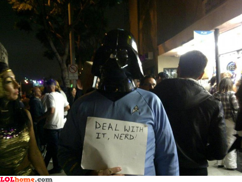 Deal with it, nerd