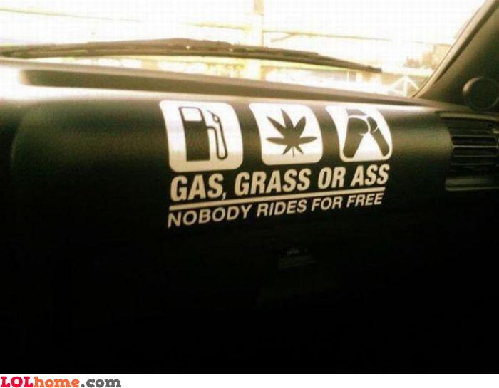 Gas, grass or ass
