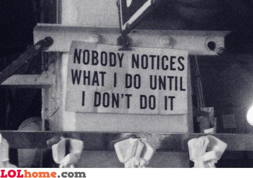 Nobody notices it