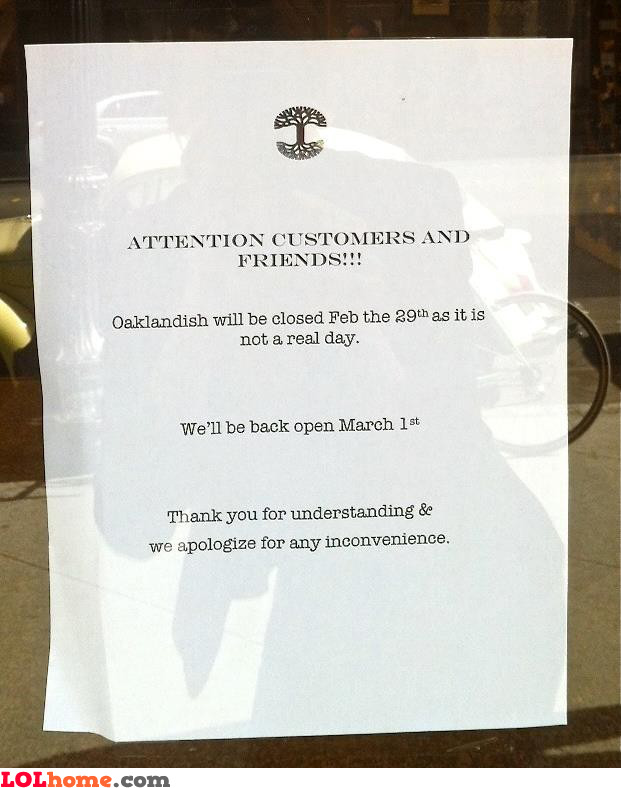 Closed on February 29th