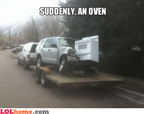 Suddenly, an OVEN!