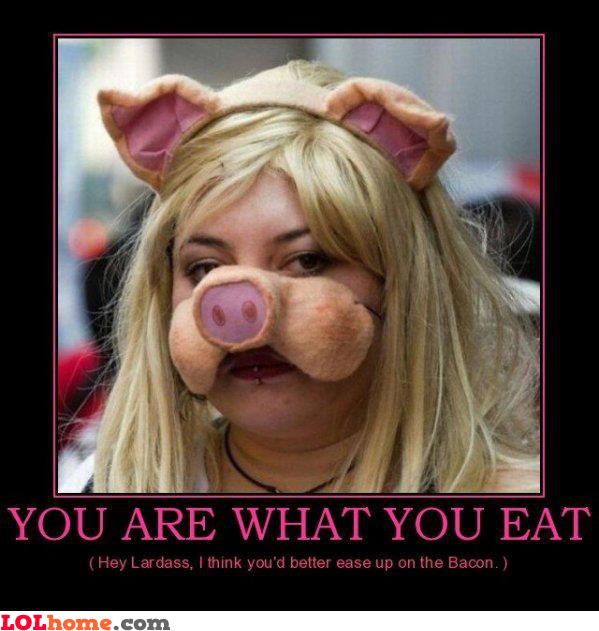 What you eat...