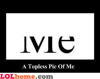 Topless photo of me