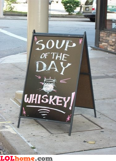 Whiskey is a new soup!