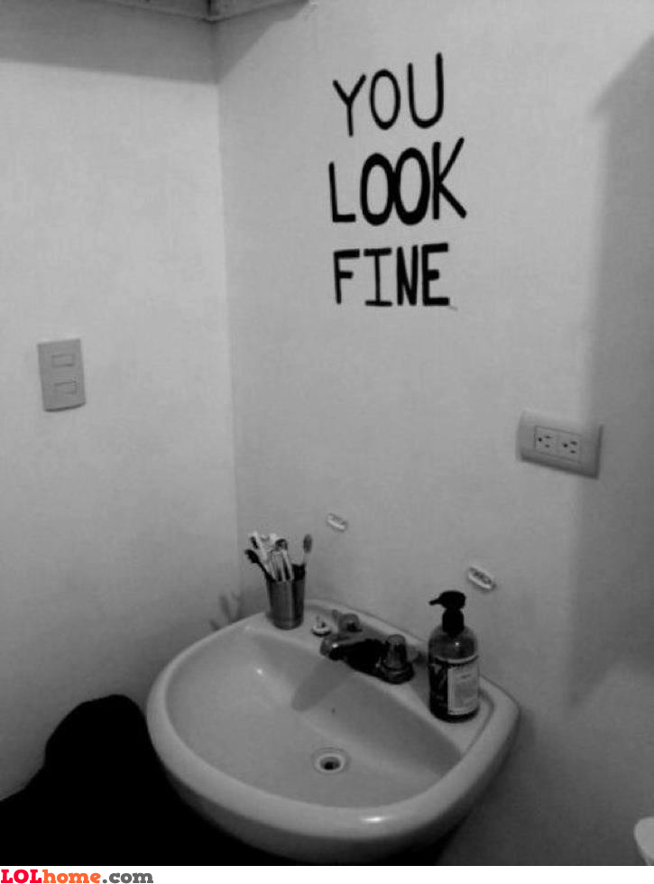 You look fine!