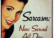 Sarcasm is now served all day