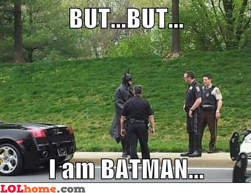 You're busted, Batman!