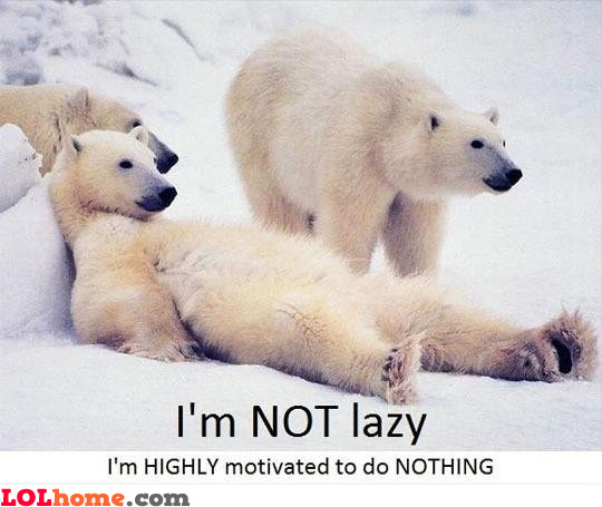 Highly-motivated to do nothing