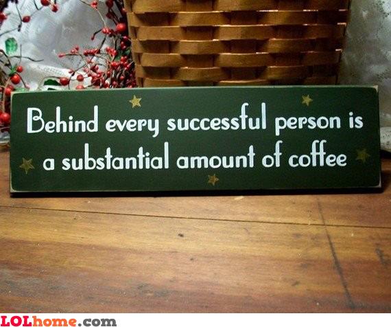 Coffee is behind