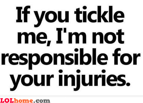 Tickle-tickle, autch you're down!