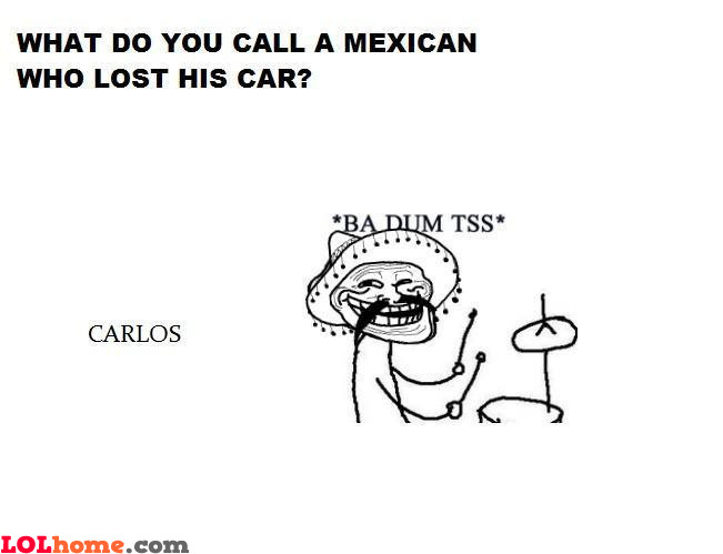 Mexican got trolled