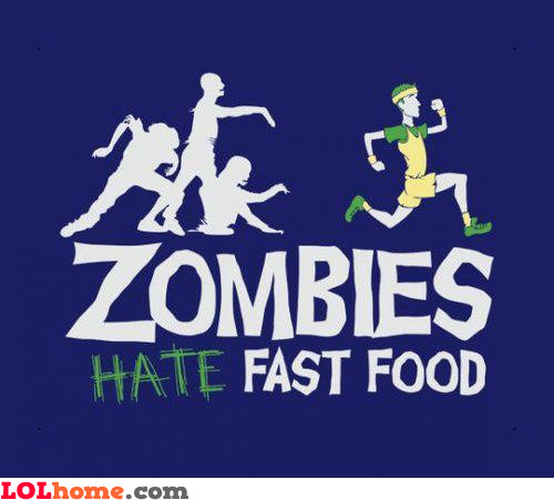 Zombies hate fast-food