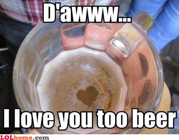 I love you beer!